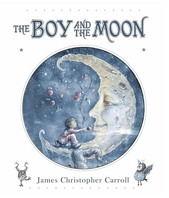 The Boy and the Moon By Carroll, James Christopher